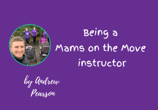 Being a Mams on the Move instructor. By Andrew Pearson